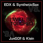 EDX & SyntheticSax vs. JunGO!! & Klein - I Will Be Touched
