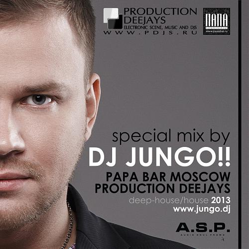 DJ JunGo - Special Mix for Papa Bar #011 (Moscow) & Production DeeJays